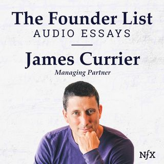 "The Founder List: James Currier (Managing Partner at NFX) on ""Building Strong Companies with The No Politics Rule"""