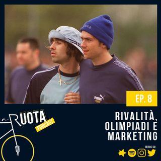 8 - Rivalità, olimpiadi e marketing