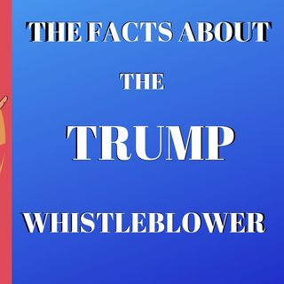 The Truth about the Trump Whistleblower