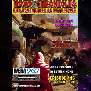 "Episode 146 Hawk Chronicles ""The Game Is A Foot"""