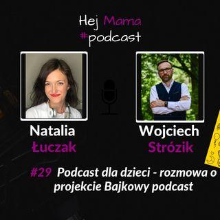 #029 - Bajkowy podcast - rozmowa z Wojtkiem Strózikiem