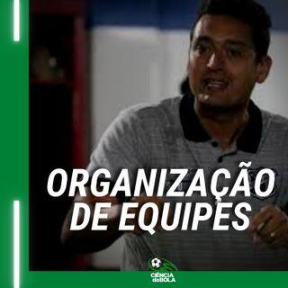 Ep.18: A Organização de equipes no Futebol profissional   Cyro Leães