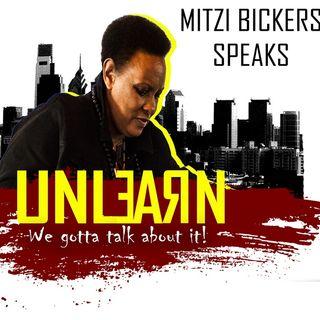 UNLEARN - We gotta talk about it!
