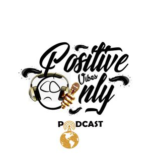 Positive Vibes Only Podcast Intro