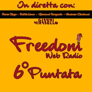 6°Puntata Freedom Web Radio