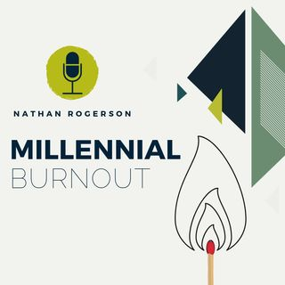 Nathan Rogerson - Millennial Burn Out