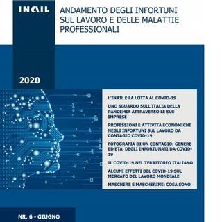 Dati Inail, nel nuovo numero focus su Covid-19: andamento infortunistico e ripercussioni economiche e sanitarie