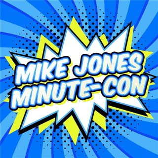 Mike Jones Minute-Con 1/18/21