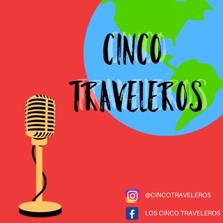 Episodio 2 - Cinco Travelero´s show