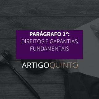 Parágrafo 1º - Direitos e garantias fundamentais