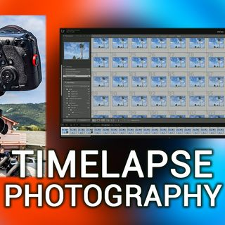 Hands-On Photography 28: How To Create Timelapse Photography (Part 1)