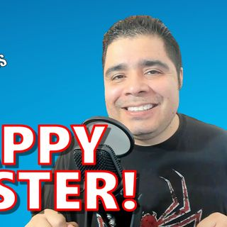 Happy Easter 2020! | Episode #160