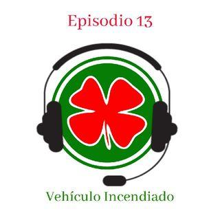 #13 - Vehículo Incendiado