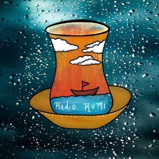 Radio Rumi Program 34: It is a Rainy Day, I Clap my Hands
