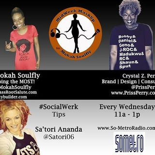 MidWeek MashUp hosted by @MokahSoulFly with special contributor @Satori06 Show 22 July 6 2016 - Guest Crystal Z. Perry @PrissPerry