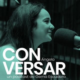 17. CONVERSAR amigos. Ángela Chica