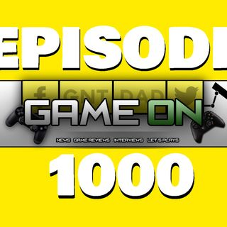 GAMEON EPISODE 1000