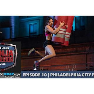 American Ninja Warrior 2016 | Episode 10 Philadelphia City Finals Podcast