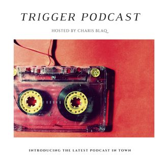 The Trigger Podcast