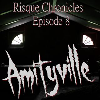 Risque Chronicles Episode 8 Amityville