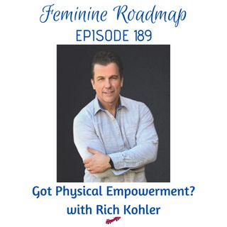 FR EP #189 Got Physical Empowerment with Rich Kohler