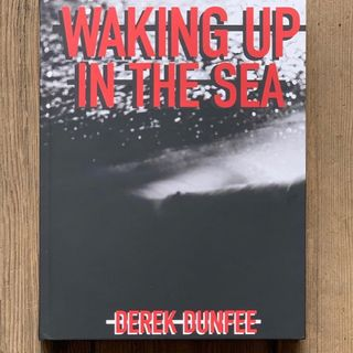 Derek Dunfee: Waking Up In the Sea