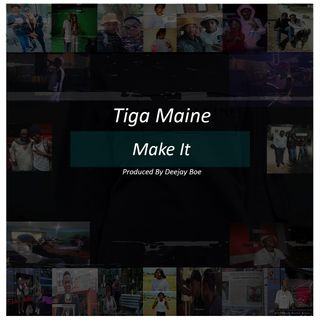 Tiga Maine - Make It