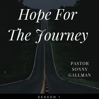 Hope For The Journey S1E8