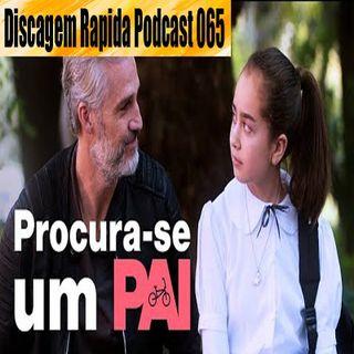 DRP 065: Um pouco de Procura-se um Pai
