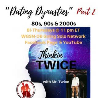 """""""Dating  Dynasties"""" Part 2 80's, 90's &  2000's"""