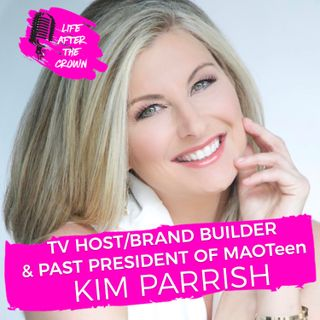 TV Host & Former President of MAOTeen Kim Parrish - How to Build a Successful Brand and Becoming a TV Shopping Host on QVC