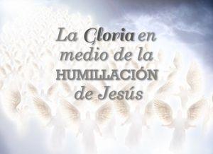 La gloria en medio de la humillación de Jesús  - Audio