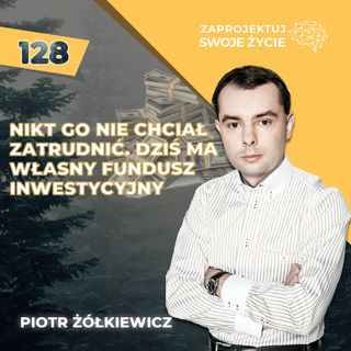 Jak okiełznać ŚWIATOWE GIEŁDY - Piotr Żółkiewicz