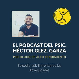 Podcast #2. Enfrentando las Adversidades