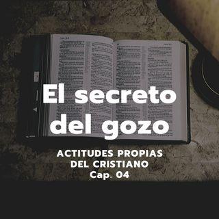 EL SECRETO DEL GOZO | Actitudes propias del cristiano, Cap. 04 | Ps. Emmanuel Contreras