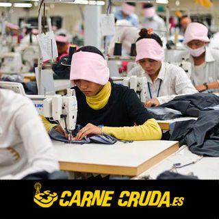 Carne Cruda - Por qué tu camiseta cuesta 3€ (#721)