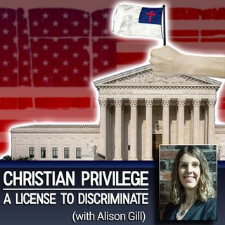 Christian Privilege: A License to Discriminate (with Alison Gill)