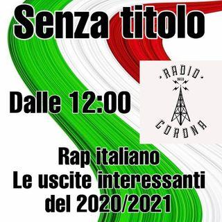 SENZA TITOLO Max Fogli - Rap italiano, le uscite interessanti 2020-2021