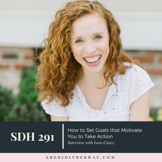 SDH 291: How to Set Goals that Motivate You to Take Action with Lara Casey