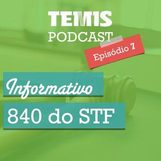 Podcast #7 - STF 840