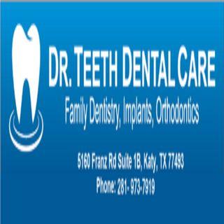 Your Dentist in Katy- Dr Teeth Dental Care