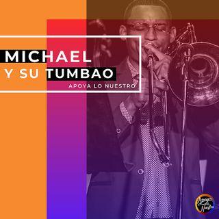 MICHAEL Y SU TUMBAO, Michael LLegó