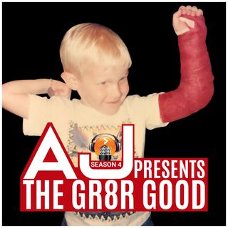 AJ Presents ... The GR8R GOOD