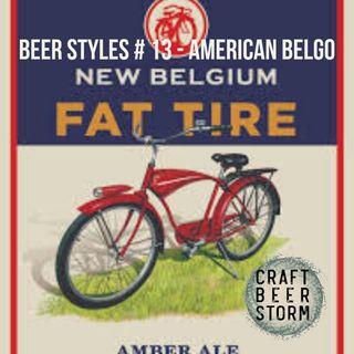 Beer Styles # 13 - American Belgo Style Ale