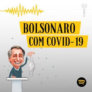 #4 - Bolsonaro com Covid-19