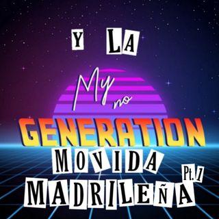 My no-generation | Episodio 17 - Especial «La Movida Madrileña», parte 1 (18/02/2021)