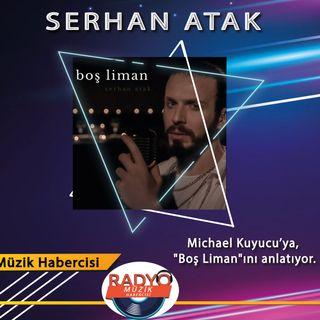 """Serhan Atak 'ın """"Boş Liman""""ı Nerede?"""