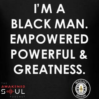 Episode 120: Redefining  The Image OF The Black Men Part 2