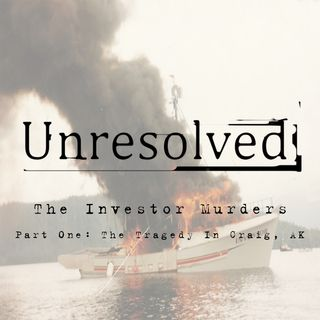 The Investor Murders (Part One: A Tragedy In Craig, AK)