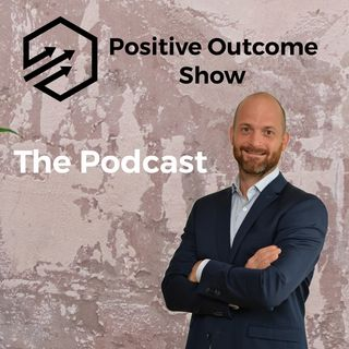 Episode 36 - Positive Outcome Show